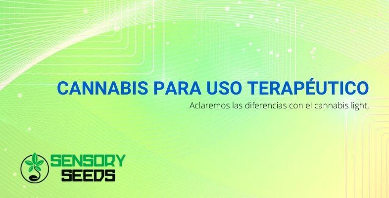 Cannabis para uso terapéutico: aclaremos las diferencias con el cannabis light.
