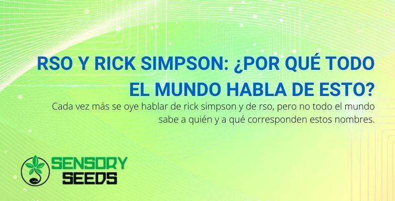 Todo el mundo habla de RSO y Rick Simpson, ¿por qué?